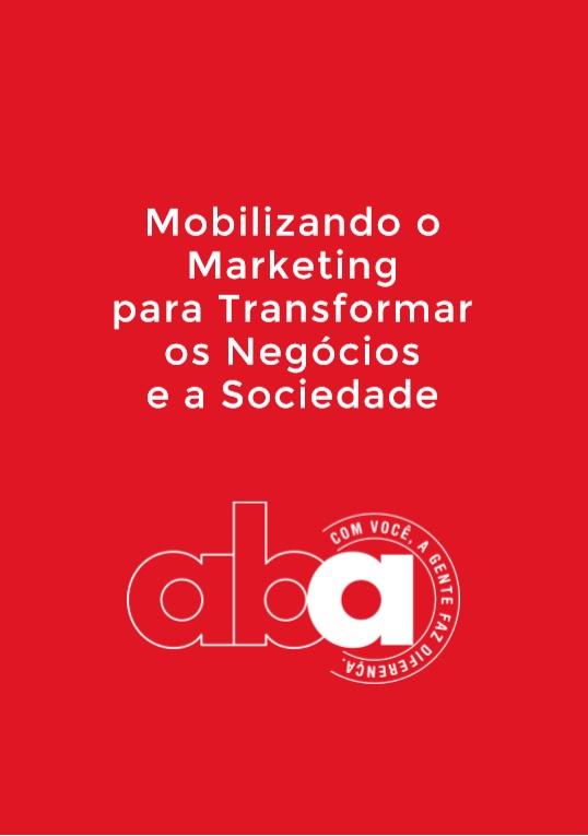 mobilizando o marketing para transformar os negocios e a sociedade